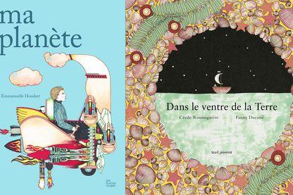 Couverture de Ma planète par Emmanuelle Houdard, et de Dans le ventre de la Terre de Cécile Roumiguière et Fanny Ducassé