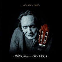 Memoria de los sentidos - Vicente Amigo