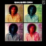 Qualquer Coisa, 1975
