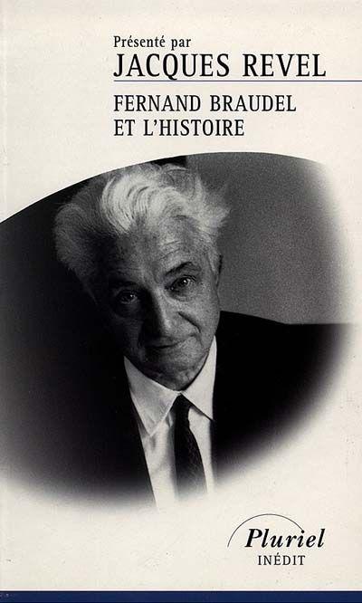 Fernand Braudel et l'histoire.