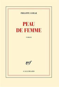 Philippe Comar, Peau de Femme