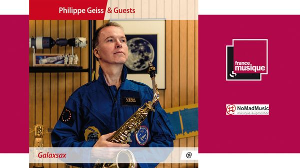 Sortie CD : Philippe Geiss and Guests - Galaxsax