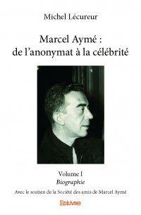 Marcel Aymé, de l'anonymat à la célébrité
