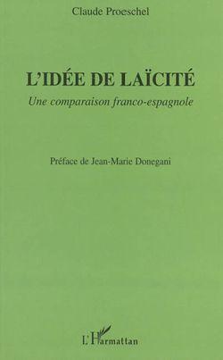 L'Idée de laïcité. Une comparaison franco-espagnole