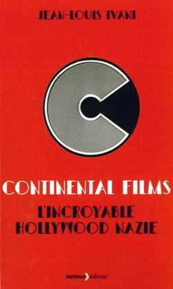 Continental Films, l'incroyable Hollywood nazie de Jean-Louis Ivani