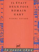 """""""Il était deux fois Romain Gary"""" de Pierre Bayard"""
