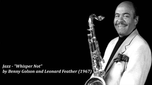 "Repassez-moi l'standard... ""Whisper not"" de Benny Golson"