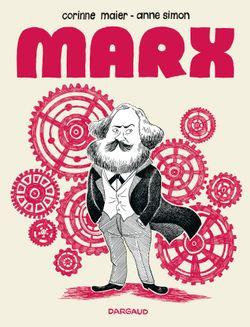 Marx, bande dessinée de Corinne Maier et Anne Simon (Dargaud éditeur; 2013)
