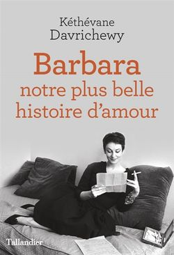 Couverture de Barbara notre plus belle histoire d'amour de Kéthévane Davrichewi