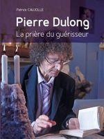 Pierre Dulong, La prière du guérisseur