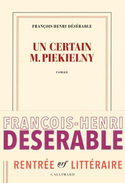 """""""Un certain M. Pikielny"""" de François-Henri Désérable"""