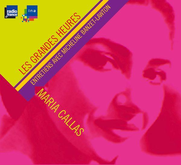 « Trois jours avec… Maria Callas » : CD d'entretiens de Maria Callas avec Micheline Banzet-Lawton en 1965. Collection Les Grandes Heures Radio France / Ina