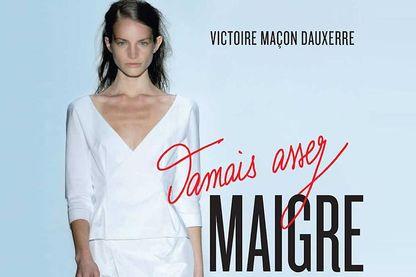 """Le livre de Victoire Maçon Dauxerre """"Jamais assez maigre - Journal d'un top model"""""""