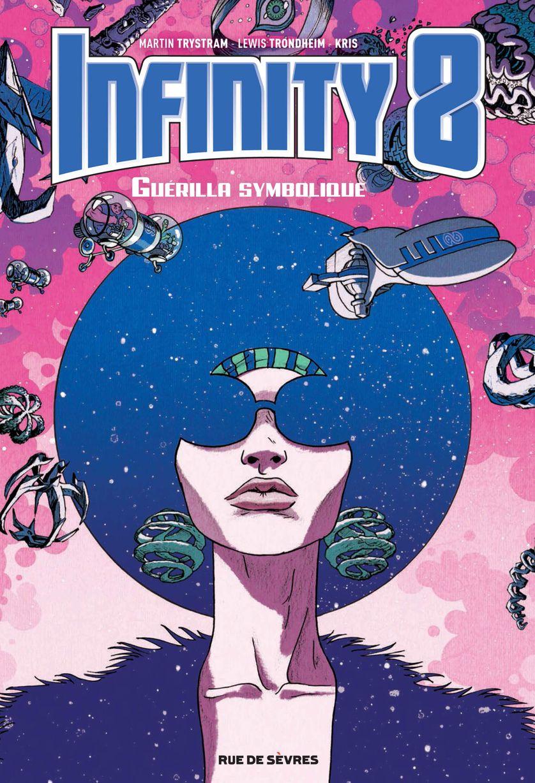 Infinity 8 Volume 4, Guérilla symbolique, Lewis Trondheim, Kris