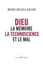 Dieu, la mémoire, la technoscience et mal