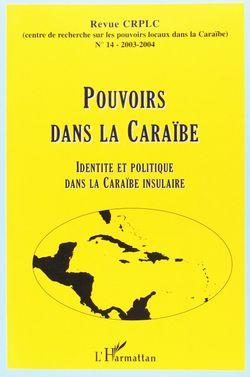 Pouvoirs dans la Caraïbe : Identités et politique dans la Caraïbe insulaire