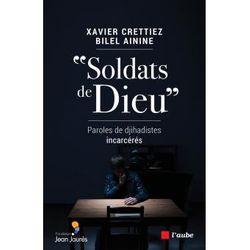 """""""Soldats de Dieu"""", paroles de djihadistes incarcérés"""