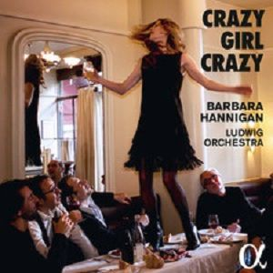 Crazy girl crazy, Barbara Hannigan