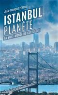Istanbul planète : la ville-monde du XXIe siècle