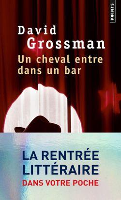 """""""Un cheval entre dans un bar"""" de David Grossman, au format de poche"""