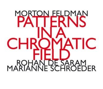 CD Morton Feldman Patterns in a chromatic Field