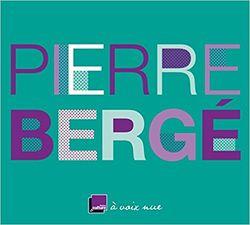 Pierre Bergé, A voix nue