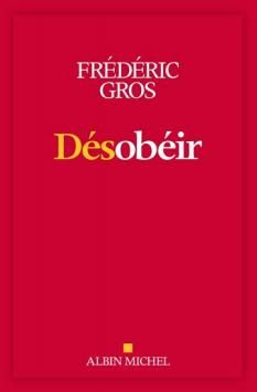 Désobéir - Frédéric Gros