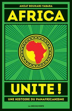 Unité, une histoire du panafricanisme