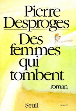 Des femmes qui tombent - Pierre Desproges (1985)