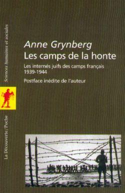 Les camps de la honte. Les internés juifs des camps français. 1939 - 1944