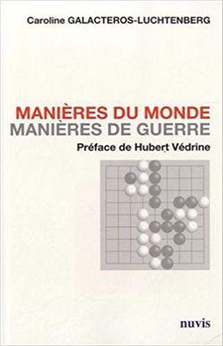 « Manières du monde, manières de guerre », ed. Nuvis.