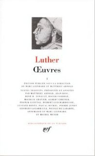 Luther, Œuvres, tome I