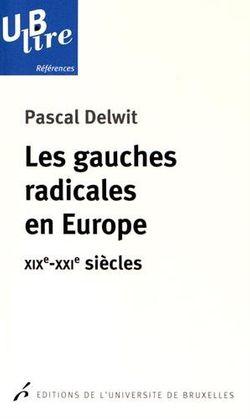 Les gauches radicales en Europe : XIXe-XXIe siècles