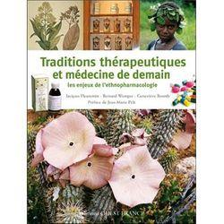Traditions thérapeutiques et médecine de demain, les enjeux de l'ethnopharmacologie