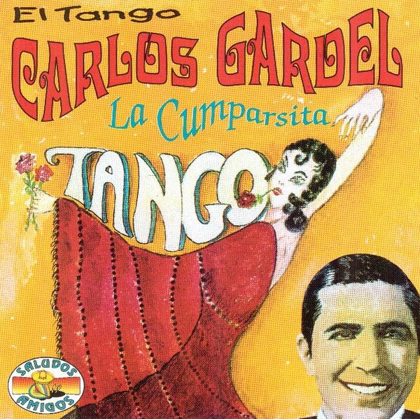 Carlos Gardel – La Cumparsita (Label: Saludos Amigos, 1997)