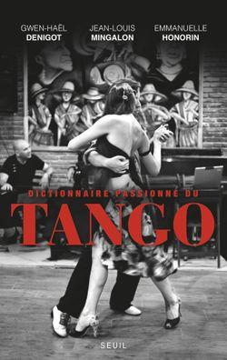 Dictionnaire passionné du tango (Seuil 2015)