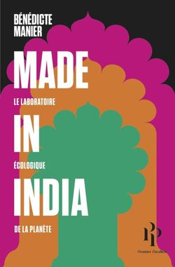 Made in India. Le laboratoire écologique de la planète