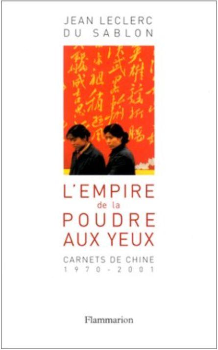 L'Empire de la poudre aux yeux, Carnets de Chine : 1970-2001