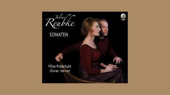 "CD ""Sonaten"" (de Julius Reubke) par Muza Rubackytè & Olivier Vernet"