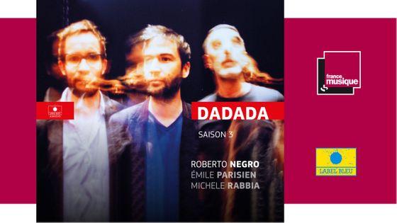 Roberto Negro, Emile Parisien, Michele Rabbia - Dadada