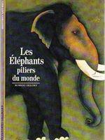 Les éléphants, piliers du monde