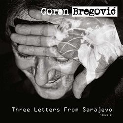 Three letters from Sarajevo - Goran Bregovic