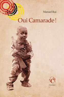 Manuel Rui, Oui Camarade ! (traduit du portugais par Elisabeth Monteiro Rodrigues, éditions Chandeigne 2017)
