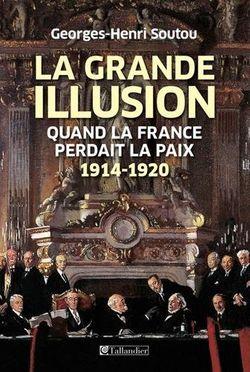 La grande illusion. Quand la France perdait la paix