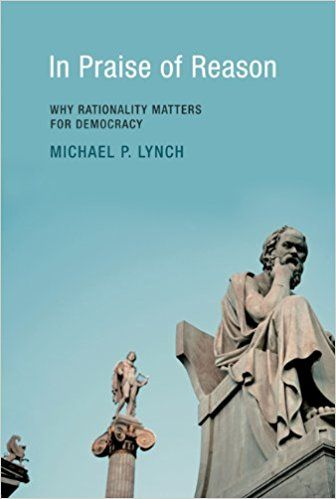 In Praise of Reason: Why Rationality Matters for Democracy (MIT Press)