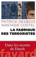 La fabrique des terroristes : dans les secrets de Daesh
