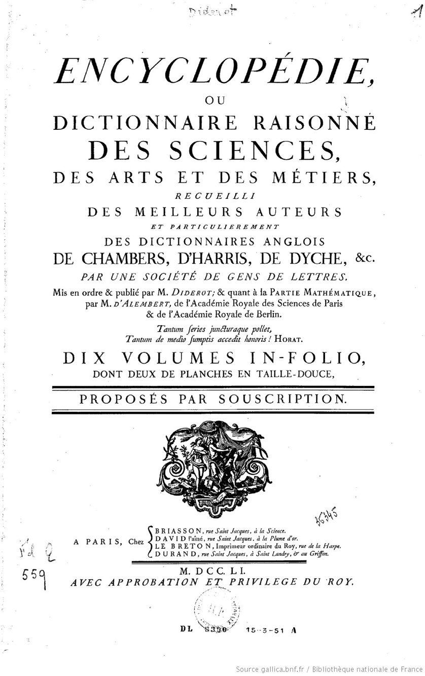 Encyclopédie ou Dictionnaire raisonné des sciences, des arts et des métiers, recueilli des meilleurs auteurs,  mis en ordre et publié par M. Diderot, et quant à la partie mathématique par M. d'Alembert...  1751
