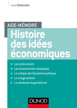 Histoire des idées économiques : les précurseurs, les économistes classiques, la critique de l'économie politique, le marginalisme, la révolution keynésienne