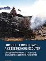 Lorsque Le Brouillard a Cessé De Nous Écouter: Changement Climatique Et Migrations Chez Les Q'eros Des Andes Péruviennes