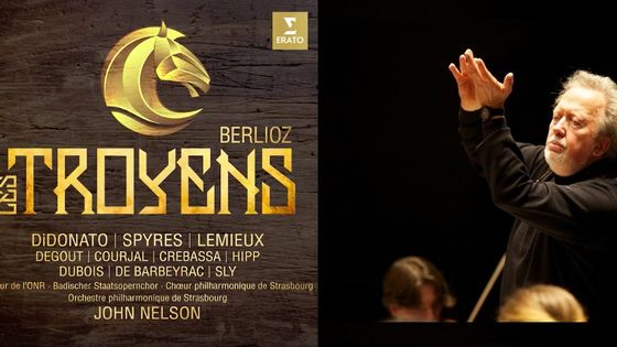 Les Troyens de Berlioz, John Nelson
